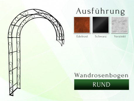 Wandrosenbogen HOLLAND Rund 1,60 m Massiv Wandrosenbogen für deinen Garten, erhältlich in drei Varianten: Schwarz, Verzinkt...